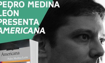 """Pedro Medina León presenta """"Americana"""""""
